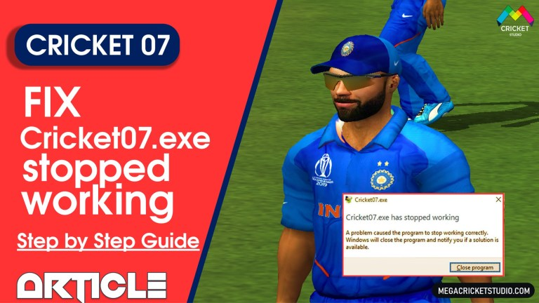 How to fix Cricket 07.exe Stopped Working? Step by Step Guide – Tutorial