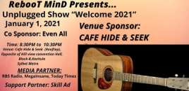 """RebooT Mind Presents Unplugged Show """"Welcome 2021"""""""