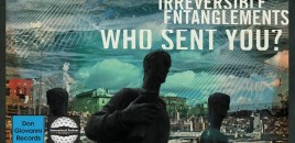 Impressions of Music: Who Sent You? by Irreversible Entanglements