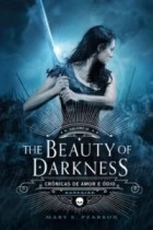 The Beauty of Darkness - Vol.3 - Trilogia Crônicas de Amor e Ódio