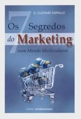 Sete Segredos Do Marketing, Os: Num Mundo Multicultural