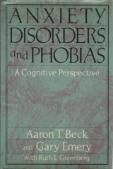 Anxiety Disorders and Phobias a Cognitive Perspective