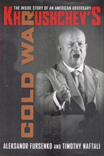 Khrushchev\'s Cold War - The Inside Story of an American Adversary
