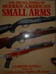 the encyclopedia of modern american small arms