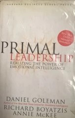 Primal Leadership - Realizing the Power of Emotional Intelligence