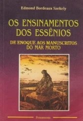 os ensinamentos dos essênios - de enoque aos manusritos do mar morto