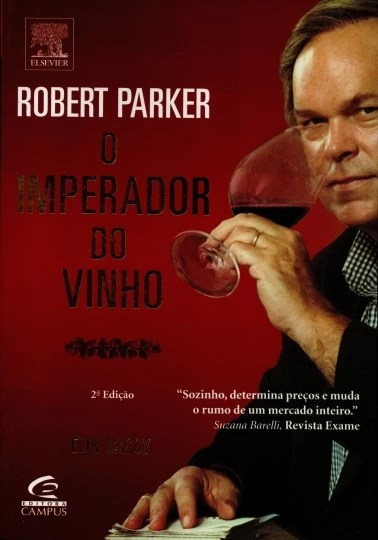 Robert Parker O Imperador Do Vinho