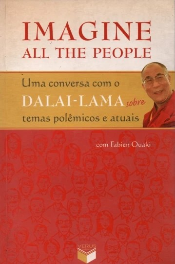 imagine all the people - uma conversa com dalai lama sobre temas polêmicos e atuais