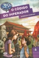 O Código do Imperador - The Clues 39 - Livro 8