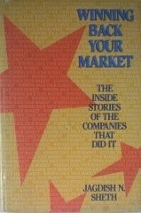 Winning back your market - The Inside Stories of the Companies that did it - 1 Edição