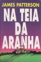 Na Teia da Aranha - James Patterson