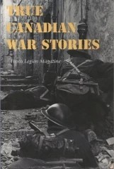 true canadian war stories
