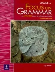 Focus On Grammar Advanced Course for Reference and Practice