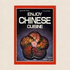 Enjoy Chinese Cuisine - Quick and Easy
