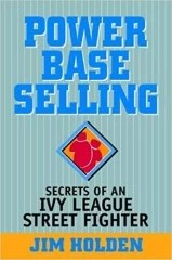 Power Base Selling - Secrets of and Ivy League Street Fighter