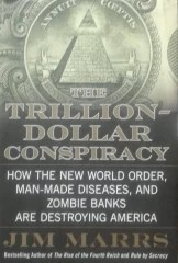 The Trillion-Dollar Conspiracy: How the New World Order
