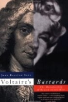 Voltaire s Bastards: The Dictatorship of Reason in the West