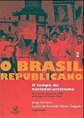O Brasil Republicano Vol. 2 - O Tempo do Nacional-estatismo