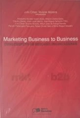 Marketing Business to Business Como Competir Mercados Organizacionais