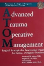 Advanced Trauma Operative Management - Surgical Strategies For Penetrating Trauma - 2 Edição