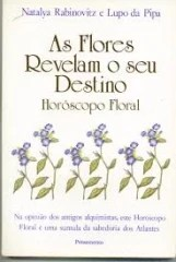 As Flores Revelam o seu Destino - Horoscopo Floral
