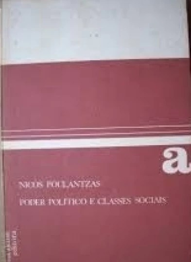 Poder Político e Classes Sociais Volume 1