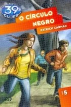 O Círculo Negro - The 39 Clues - Livro 5