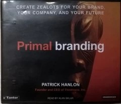 Primal Branding: Create Zealots for Your Brand, Your Company, and Your Future 7 CD - 8 horas