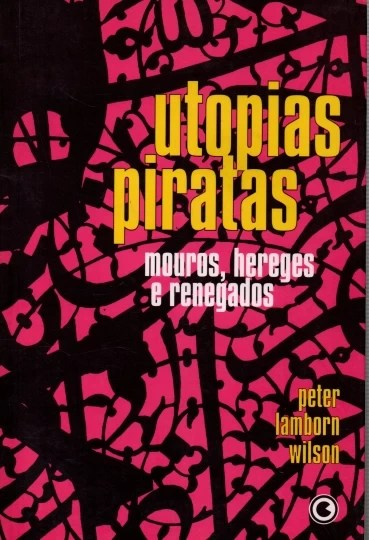 utopias piratas mouros, hereges e renegados