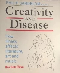 Creativity and Disease - How Illness Affects Literature, Art and Music - 10 Edição