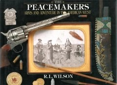 the peacemakers - arms and adventure in the american west