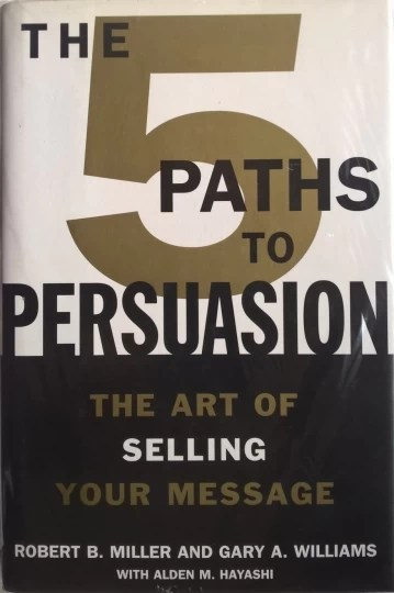 The 5 Paths to Persuasion - The Art of Selling your Message - 1 Edição
