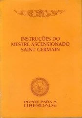 Instruções do Mestre Ascensionado Saint Germain
