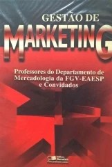 Gestão de Marketing - Professores do DP de Mercadologia da FGV-EAESP e Convidados