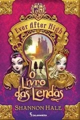 O Livro das Lendas - Ever After High