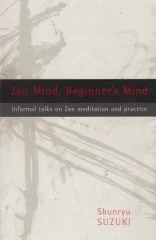 zen mind , beginner\'s mind - informal talks on zen meditation and practice