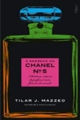 O segredo do Chanel n°5 - A história íntima do perfume mais famoso do mundo
