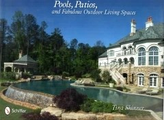 pools, patios and fabulous outdoor living spaces