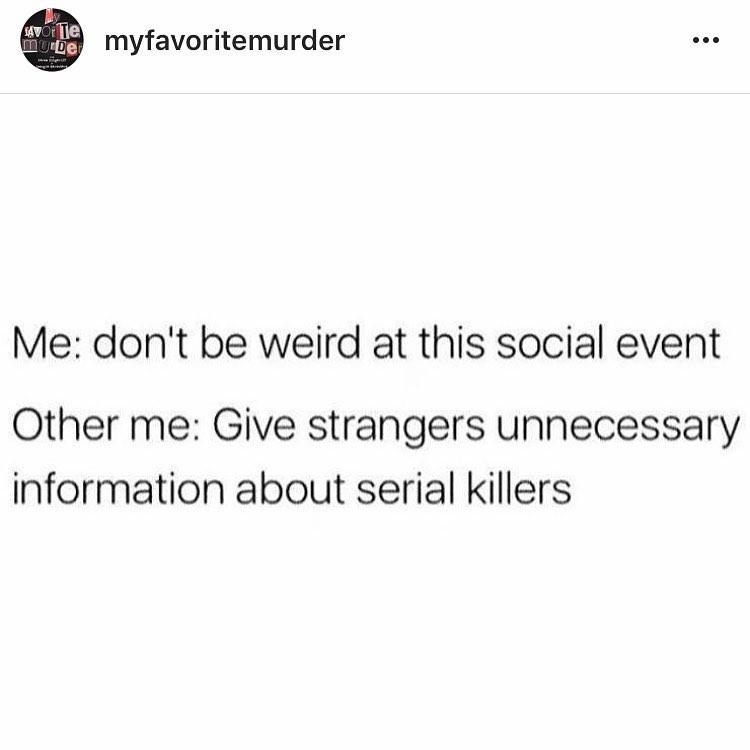 Literally me. 💣 @myfavoritemurder