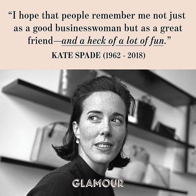 """I hope that people remember me not just as a good businesswoman but as a great friend – and a heck of a lot of fun."" -Kate Spade 💔 If you or someone you know needs help call the toll-free National Suicide Prevention Lifeline (NSPL) at 1 (800) 273-TALK (8255)"