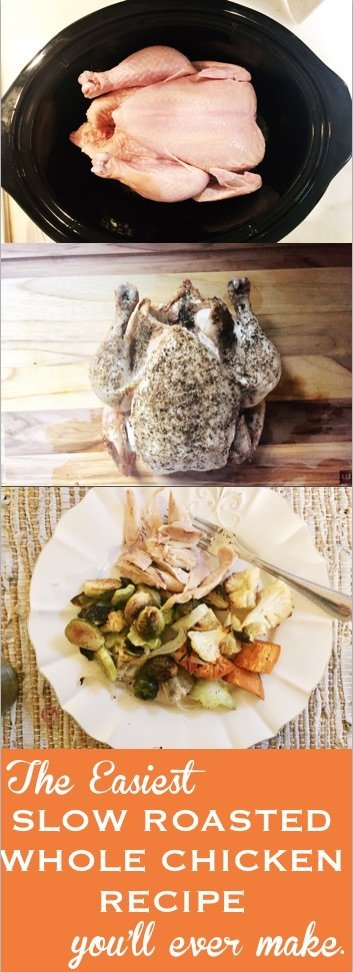 the easiest slow roasted chicken recipe you'll ever make
