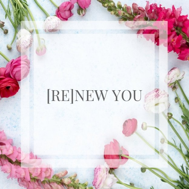 [RE]NEW YOU
