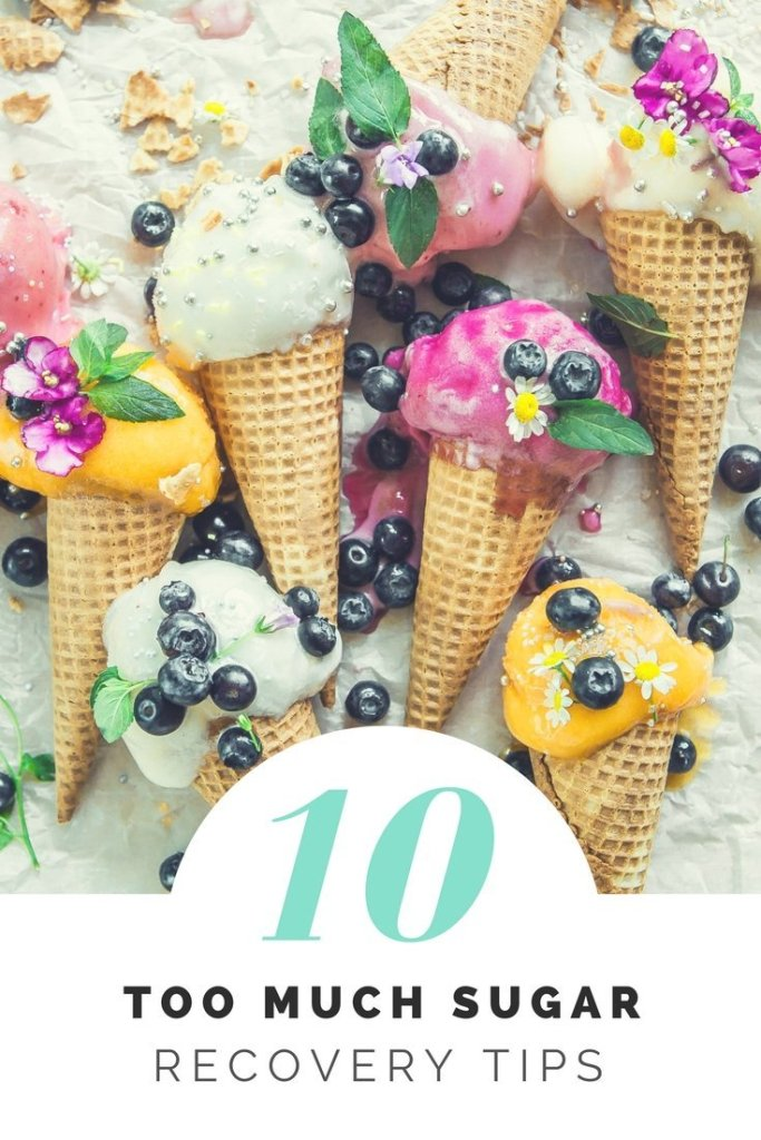 10 Too Much Sugar Recovery Tips - meganadamsbrown.com