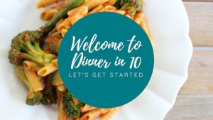 Welcome to Dinner in 10