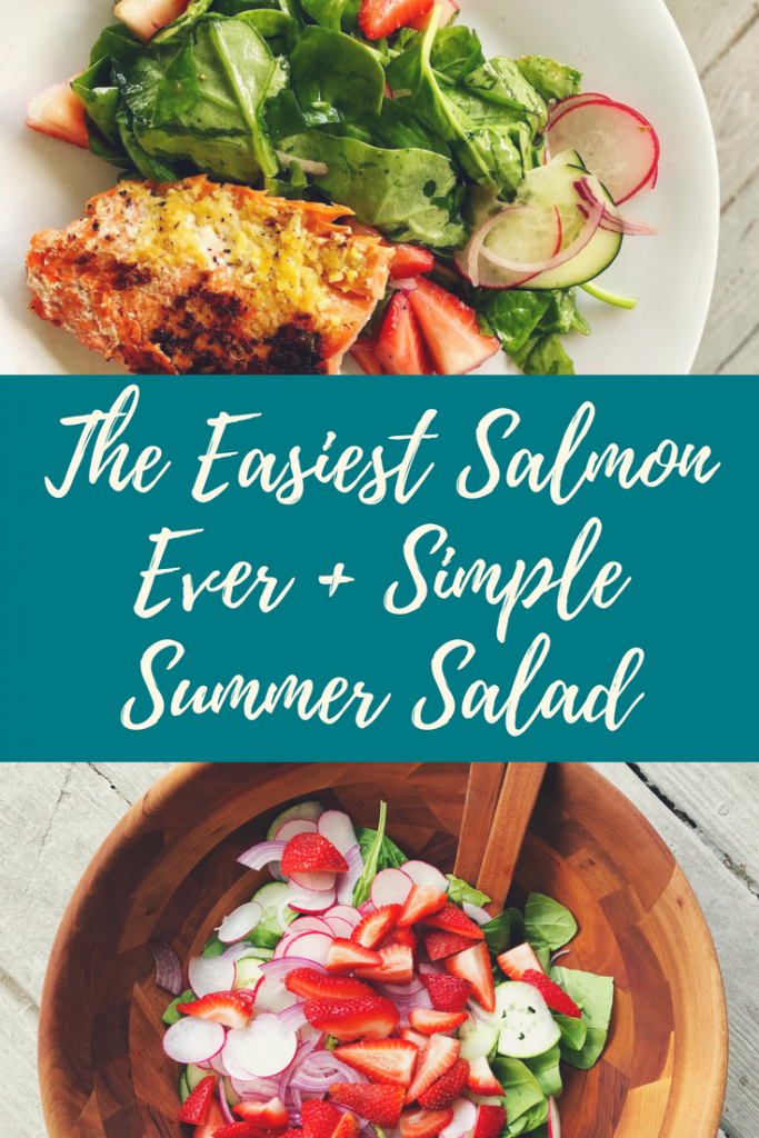 The easiest salmon ever + simple summer salad - megan adams brown