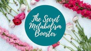 the secret metabolism booster