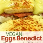 Vegan Eggs Benedict shown colse up with Hollandaise sauce covering tofu and veggie ham, on top of a toasted english muffin.