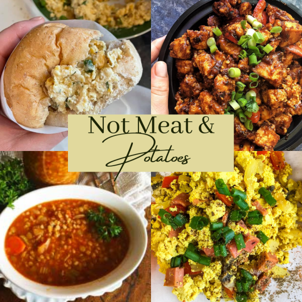 """Text reads """"not meat and potatoes"""" over 4 images of vegan comfort food"""
