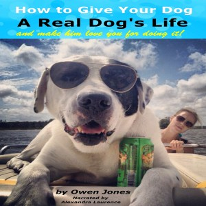 How to Give Your Dog a Dog's Life Audiobook - Dogs