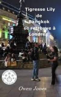 Tigresse Lily de Bangkok se retrouve à Londres